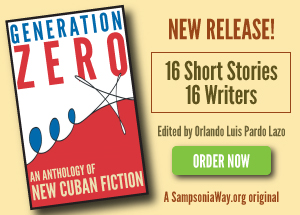 Generation Zero, an anthology of new Cuban Fiction