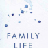 Family Life, by Akhil Sharma