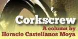 Corkscrew, a column by Horacio Castellanos Moya