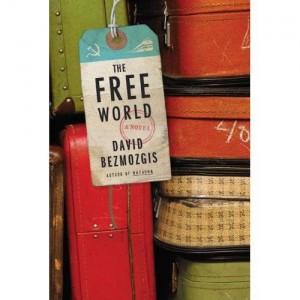 The Free World by David Bezmozgis