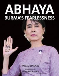 Abhaya - Burma's Fearlessness
