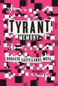 a-hrefhttpwwwsampsoniawayorgliterary-voices20110722tyrant-memory-by-horacio-castellanos-moyatyrant-memorya-horacio-castellanos-moya