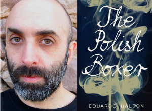 Eduardo Halfon and his first novel to be translated into English, The Polish Boxer. Photo courtesy of the writer.