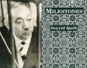 Sayyid Qutb, Milestones