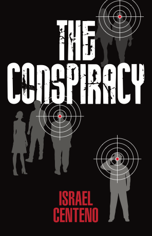 The Conspiracy, by Israel Centeno