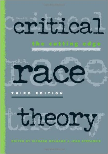 """Critical Race Theory"" by Richard Delgado and Jean Stefancic"