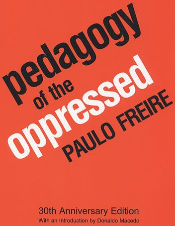 """Pedagogy of the Oppressed"" by Paulo Freire"